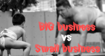 Big business vs. Small business