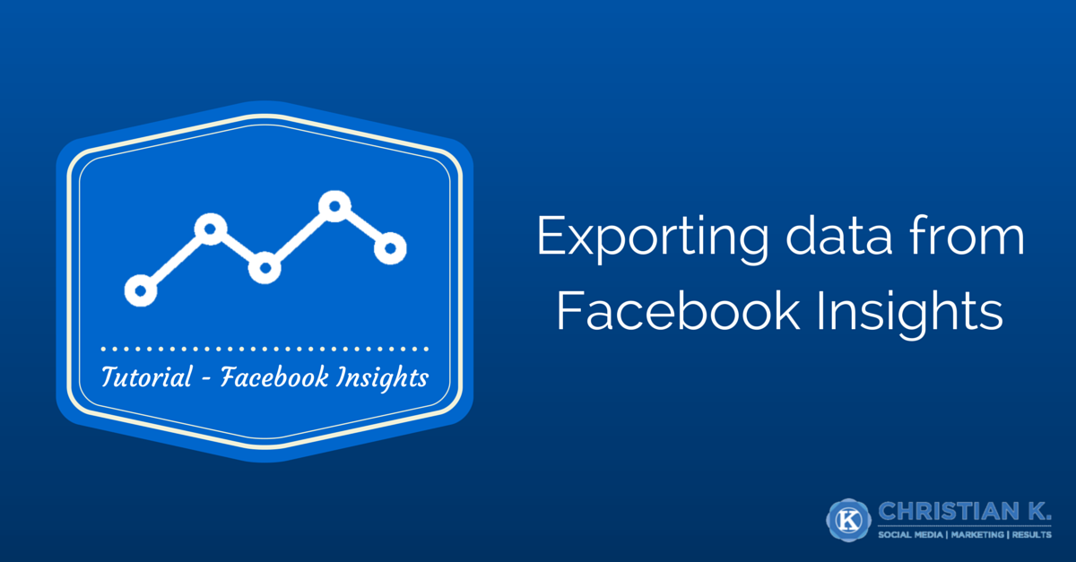 How to export data from Facebook Insights to gain valuable information about your page