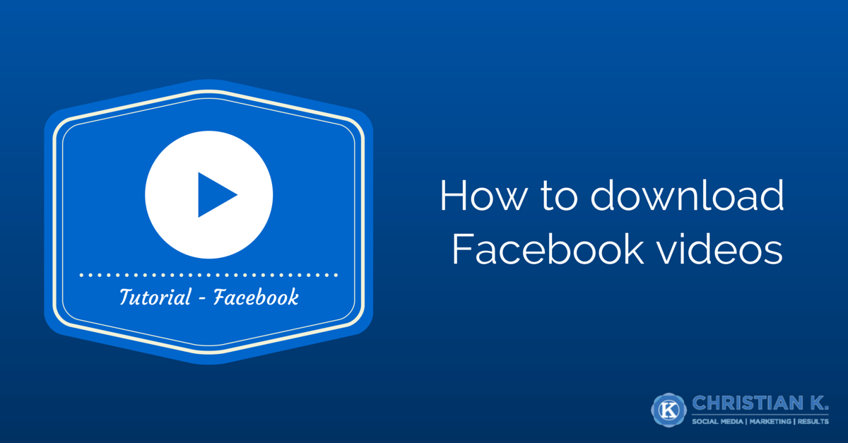 How to Download Facebook Videos In Four Easy Steps!